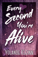 Every Second You're Alive