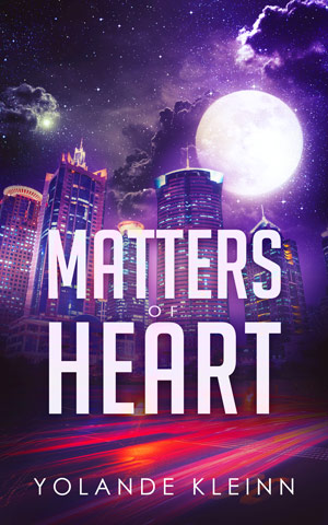 Book Cover Matters of Heart: chunky text over a brightly colored nighttime cityscape with an enormous moon in the sky